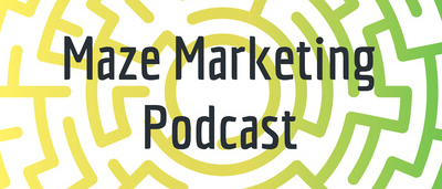 The Maze Marketing Podcast